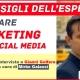 i consigli dell'esperto per fare marketing sui social media