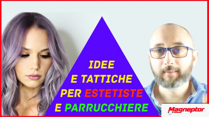 Idee e tattiche marketing per estetiste e parucchiere