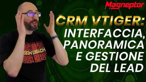 CRM vTiger, interfaccia, panoramica e gestione del lead